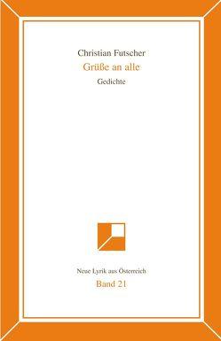 Neue Lyrik aus Österreich Band 21 von Futscher,  Christian