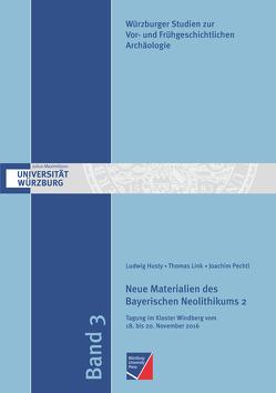 Neue Materialien des Bayerischen Neolithikums 2 von Husty,  Ludwig, Link,  Thomas, Pechtl,  Joachim
