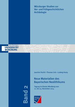 Neue Materialien des Bayerischen Neolithikums von Husty,  Ludwig, Link,  Thomas, Pechtl,  Joachim