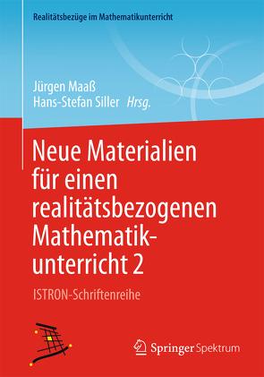 Neue Materialien für einen realitätsbezogenen Mathematikunterricht 2 von Maaß,  Jürgen, Siller,  Hans-Stefan