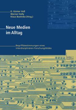Neue Medien im Alltag von Boehnke,  Klaus, Holly,  Werner, Voß,  G. Günter