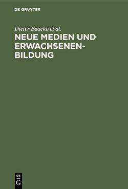 Neue Medien und Erwachsenenbildung von Baacke,  Dieter, Schäfer,  Erich, Treumann,  Klaus P., Volkmer,  Ingrid