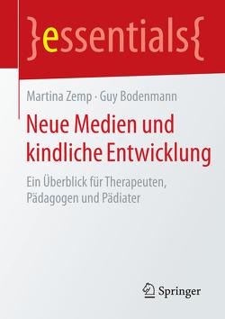 Neue Medien und kindliche Entwicklung von Bodenmann,  Guy, Zemp,  Martina