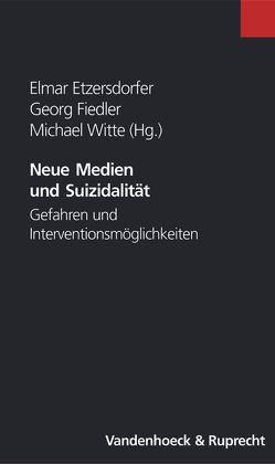 Neue Medien und Suizidalität von Etzersdorfer,  Elmar, Fiedler,  Georg, Witte,  Michael