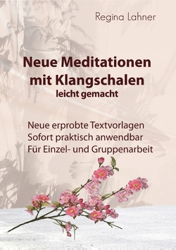 Neue Meditationen mit Klangschalen von Lahner,  Regina