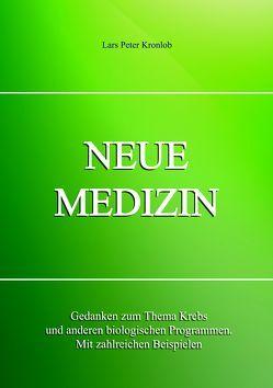 NEUE MEDIZIN von Kronlob,  Lars Peter