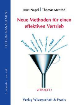 Neue Methoden für einen effektiven Vertrieb. von Menthe,  Thomas, Nagel,  Kurt