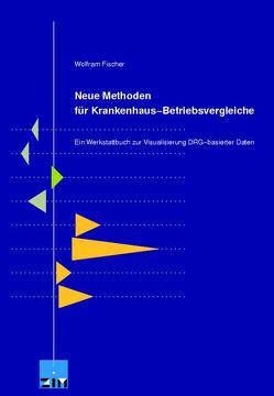 Neue Methoden für Krankenhaus-Betriebsvergleiche von Fischer,  Wolfram