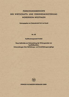 Neue Methoden zur Untersuchung der Wirkungsweise von Textilhilfsmitteln: Untersuchungen über Schlichtungs- und Entschlichtungsvorgänge von Textilforschungsanstalt Krefeld