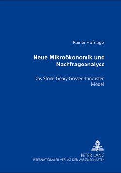 Neue Mikroökonomik und Nachfrageanalyse von Hufnagel-Person,  Rainer