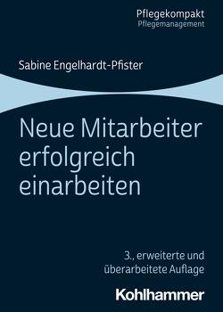 Neue Mitarbeiter erfolgreich einarbeiten von Engelhardt,  Sabine
