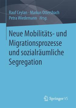 Neue Mobilitäts- und Migrationsprozesse und sozialräumliche Segregation von Ceylan,  Rauf, Ottersbach,  Markus, Wiedemann,  Petra