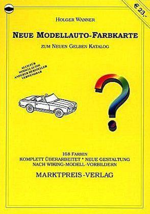 Neue Modellauto-Farbkarte von Wanner,  Holger
