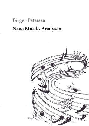 Neue Musik. Analysen von Petersen,  Birger