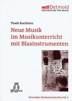 Neue Musik im Musikunterricht mit Blasinstrumenten von Buchborn,  Thade