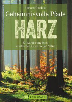 Geheimnisvolle Pfade Harz von Goedeke,  Richard