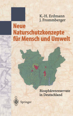 Neue Naturschutzkonzepte für Mensch und Umwelt von Erdmann,  Karl-Heinz, Frommberger,  Johanna