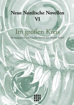 Neue Nordische Novellen VI von Gora,  Janine, Neie,  Lynn, Nierste,  Claudia, Patzelt,  Mareen