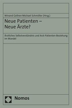 Neue Patienten – Neue Ärzte? von Gellner,  Winand, Schmöller,  Michael