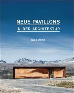 Neue Pavillons in der Architektur von Jodidio,  Philip
