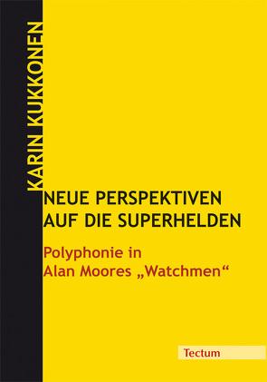 Neue Perspektiven auf die Superhelden von Kukkonen,  Karin