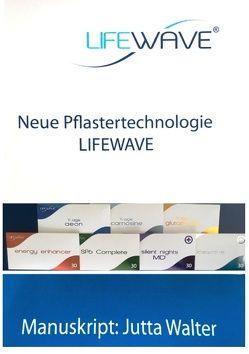 Neue Pflastertechnologie Lifewave von Walter,  Jutta