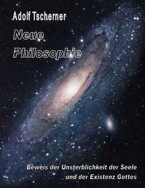 Neue Philosophie von Tscherner,  Adolf