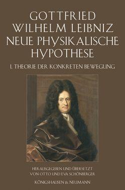 Neue Physikalische Hypothese von Leibniz,  Gottfried Wilhelm, Schönberger,  Eva, Schönberger,  Otto