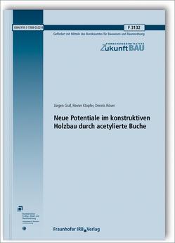 Neue Potentiale im konstruktiven Holzbau durch acetylierte Buche. Abschlussbericht. von Graf,  Jürgen, Klopfer,  Reiner, Röver,  Dennis