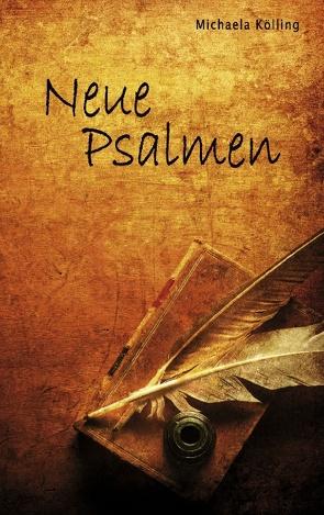 Neue Psalmen von Kölling,  Michaela