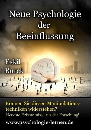Neue Psychologie der Beeinflussung von Burck,  Eskil