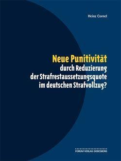 Neue Punitivität durch Reduzierung der Strafrestaussetzungsquote im deutschen Strafvollzug? von Cornel,  Heinz
