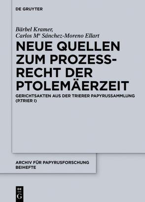 Neue Quellen zum Prozeßrecht der Ptolemäerzeit von Kramer,  Bärbel, Sánchez-Moreno Ellart,  Carlos Maria