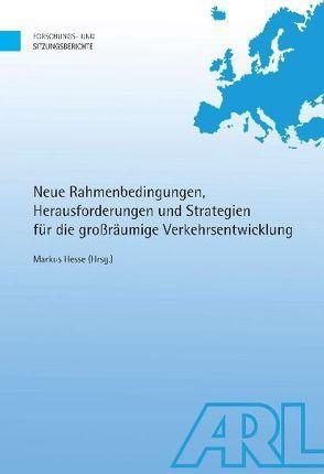 Neue Rahmenbedingungen, Herausforderungen und Strategien für die großräumige Verkehrsentwicklung von Hesse,  Markus