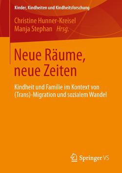 Neue Räume, neue Zeiten von Hunner-Kreisel,  Christine, Stephan,  Manja