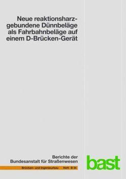 Neue reaktionsharzgebundene Dünnbeläge als Fahrbahnbeläge auf einem D-Brücken-Gerät von Eilers,  Manfred, Ritter,  Walter