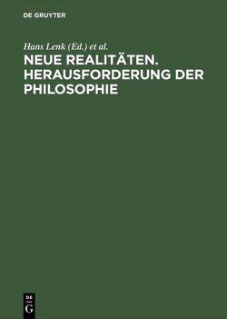 Neue Realitäten. Herausforderung der Philosophie von Lenk,  Hans, Poser,  Hans