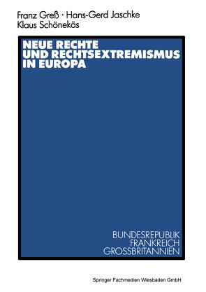 Neue Rechte und Rechtsextremismus in Europa von Gress,  Franz, Jaschke,  Hans-Gerd, Schönekäs,  Klaus
