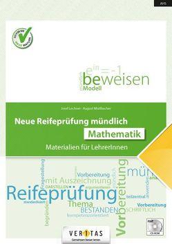 Neue Reifeprüfung mündlich. Mathematik von Lechner,  Josef, Mistlbacher,  August