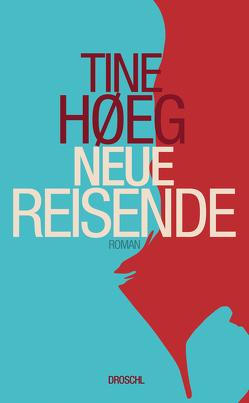Neue Reisende von Høeg,  Tine, Weinreich,  Gerd