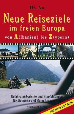 Neue Reiseziele im freien Europa von A(lbanien) – Z(ypern) von Matkowits,  Norbert