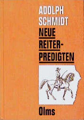 Neue Reiterpredigten von Schirg,  Bertold, Schmidt,  Adolph