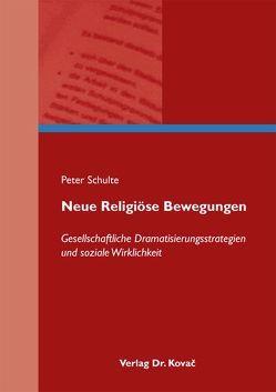 Neue Religiöse Bewegungen von Schulte,  Peter