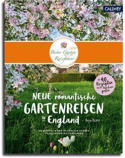 Neue romantische Gartenreisen in England von Birne,  Anja