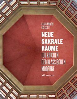 Neue Sakrale Räume von Bresgott,  Klaus-Martin, Claussen,  Johann Hinrich, Hilger,  Andreas, Kurz,  Philip