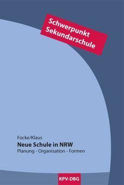 Neue Schule in NRW – Schwerpunkt Sekundarschule von Focke,  Jürgen, Markus,  Klaus