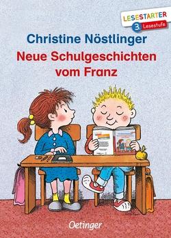 Neue Schulgeschichten vom Franz von Dietl,  Erhard, Nöstlinger ,  Christine
