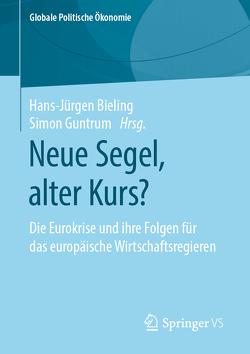 Neue Segel, alter Kurs? von Bieling,  Hans-Jürgen, Guntrum,  Simon