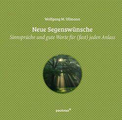 Neue Segenswünsche von Ullmann,  Wolfgang M.