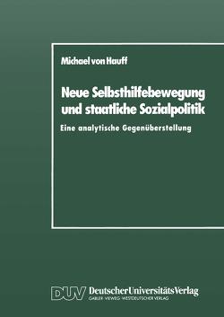 Neue Selbsthilfebewegung und staatliche Sozialpolitik von Hauff,  Michael von